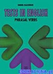 Tests in English. Phrasal VerbsLevel: upper intermediate and advanced